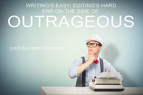 6 Ways to Enjoy the Editing Process (Seriously) | Positive Writer | Writing in the 21st Century | Scoop.it