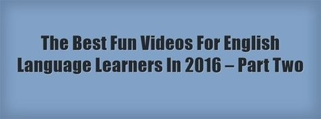 The Best Fun Videos For English Language Learners In 2016 – Part Two | Strange days indeed... | Scoop.it