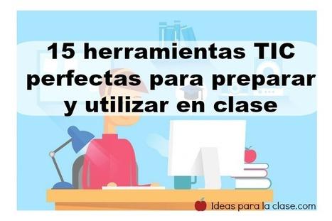 15 herramientas TIC perfectas para preparar y utilizar en clase | Universidad 3.0 | Scoop.it