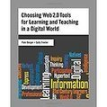 Choosing Web 2.0 Tools for Learning and Teaching in a Digital World | Web & Tools...and More! | Web 2.0 en educación - UNET | Scoop.it