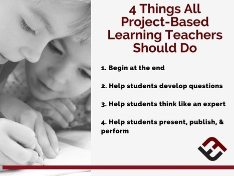 4 Things All Project-Based Learning Teachers Should Do - | Professional Learning for Busy Educators | Scoop.it