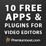 10 Free Apps and Plugins for Video Editors | DSLR video and Photography | Scoop.it