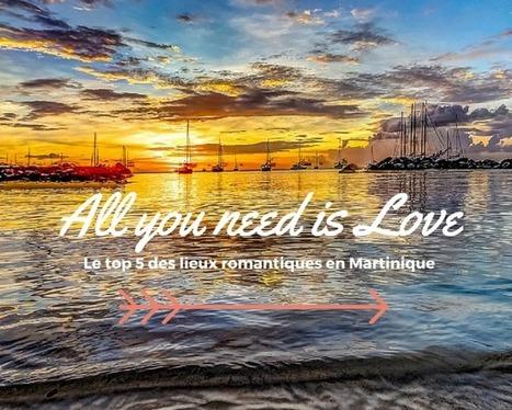 St-Valentin : 5 lieux romantiques en Martinique pour la faire craquer   Voyage Martinique   Scoop.it