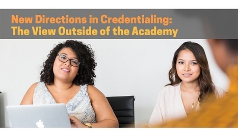 New Directions in Credentialing: The View Outside of the Academy | NextGen Learning | Digital Badges and Alternate Credentialling in Higher Education | Scoop.it