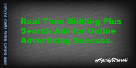 Real Time Bidding Plus Search Ads for Success - @RandyHilarski | Social Media Products and Tools | Scoop.it