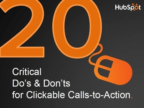 20 Critical Do's and Don'ts for Clickable Calls-to-Action [SlideShare] | Social Media, SEO, Mobile, Digital Marketing | Scoop.it