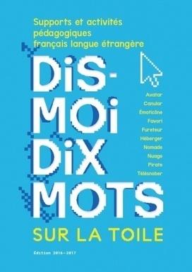 Dis-moi dix mots sur la toile : fiches pédagogiques | Vu sur la toile - CASNAV - académie de Toulouse | Scoop.it