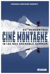 Comment revoir les films des rencontres du cinéma de Montagne de Grenoble? | montagne | Scoop.it