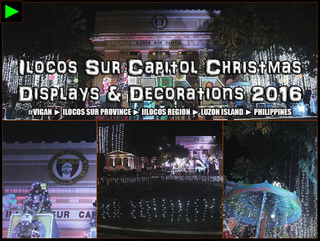 [Vigan] ► Ilocos Sur Capitol Christmas Displays and Decorations 2016 | #TownExplorer | Exploring Philippine Towns | Scoop.it