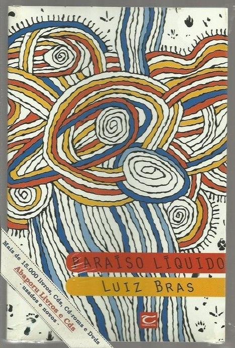 Resenha: Paraíso Líquido, de Luiz Bras (por Tibor Moricz) – CLFC – Clube dos Leitores de Ficção Científica | Ficção científica literária | Scoop.it