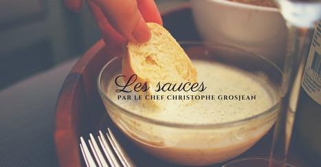 Les sauces, par le Chef Christophe Grosjean - Essor | Cuisine et cuisiniers | Scoop.it