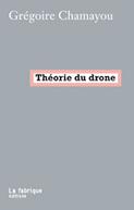 Théorie du drone : de la fabrique des automates politiques | Réfléchir le numérique | Scoop.it