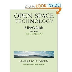 Open Space Technology: A User's Guide | Art of Hosting | Scoop.it