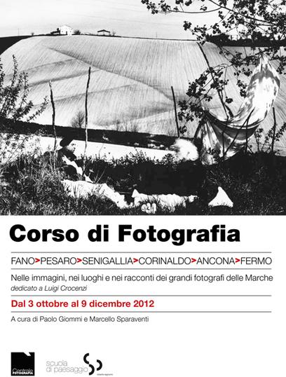 Corso di Fotografia FANO>PESARO>SENIGALLIA>CORINALDO>ANCONA>FERMO nelle immagini, nei luoghi, e nei racconti dei grandi fotografi delle Marche | The Matteo Rossini Post | Scoop.it