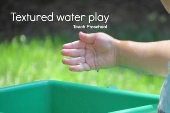 Exploring textured water play | Teach Preschool | Scoop.it