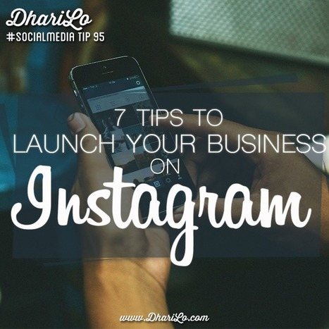 7 Proven Tips to Launch Your Business on Instagram | Planning | Scoop.it
