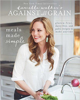 Danielle Walker's Against All Grain - Free eBooks | Free Download Pdf Books | Scoop.it
