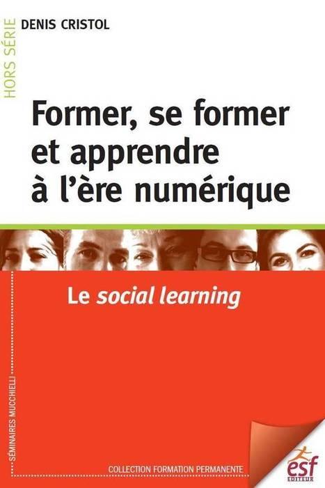Former, se former et apprendre à l'ère numérique Le social learning - APPRENDRE AUTREMENT   Moisson sur la toile: sélection à partager!   Scoop.it