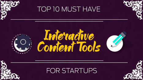 Top 10 Must-HaveInteractive Content Tools For Startups | Technology in Business Today | Scoop.it