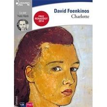 Charlotte de David Foenkinos en livre audio - Book d'Oreille - tout le livre audio | Livres Audio | Scoop.it