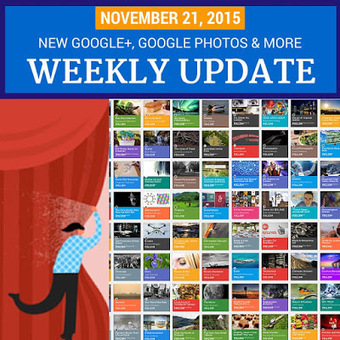Week in Review - November 21, 2015: New Google+, Google Photos and more | GooglePlus Expertise | Scoop.it