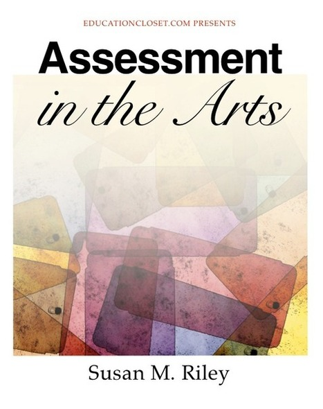 Assessment in the Arts Resource Guide - Education Closet | All About Arts | Scoop.it