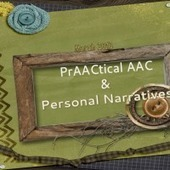 PrAACtical AAC & Personal Narratives | Communication and Autism | Scoop.it