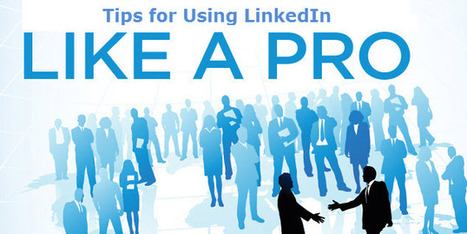 25 Simple Tips To Help You Be More Effective On LinkedIn - Business 2 Community | Social Media and The Future of the Industry | Scoop.it