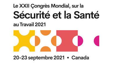 Avis aux médias: Le Canada accueille le XXIIe Congrès mondial sur la sécurité et la santé