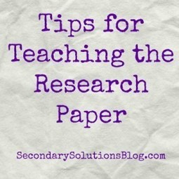 Tips for Teaching The Research Paper | Secondary Solutions | Library Tips and Tricks | Scoop.it