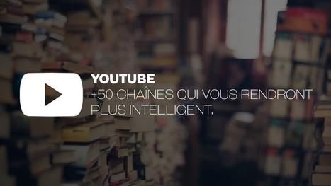 +50 Chaînes YouTube qui vous rendront plus intelligent. | Des ressources numériques pour enseigner | Scoop.it