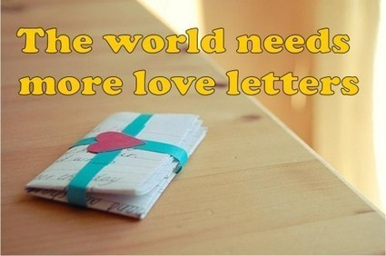 The world needs more love letters   Gems for a Happy Family Life   Scoop.it