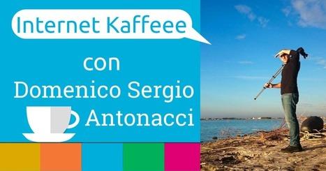 Internet Kaffeee, 4 Chiacchiere con il Blogger Domenico Sergio Antonacci | Girando in rete... | Scoop.it