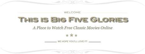 Classic Movies Online | Big Five Glories | Trucs et astuces du net | Scoop.it
