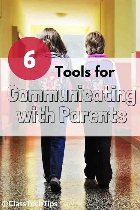 6 Tools for Communicating with Parents - Class Tech Tips | PLE-PLN | Scoop.it