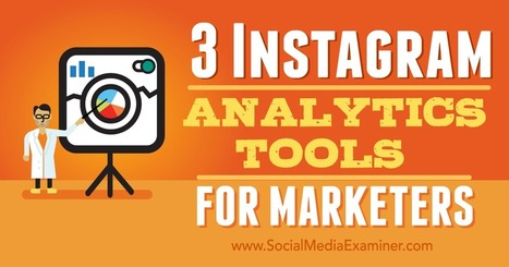 3 Instagram Analytics Tools for Marketers : Social Media Examiner | Instagram Tips and Tricks | Scoop.it