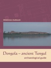 Free guide to history & archaeology of Dongola (ancient Tungul) capital of Christian Makuria, in the bend of the Nile between the 3rd and 5th Cataracts, from the 5th century AD | Nubia; daily life and cultural heritage | Scoop.it