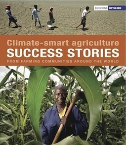 Climate-smart agriculture success stories from farming communities around the world | CCAFS: CGIAR research program on Climate Change, Agriculture and Food Security | Climate Change + Food | Scoop.it