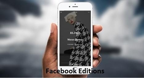 Facebook lance Editions pour répondre à Discover de Snapchat | Geeks | Scoop.it