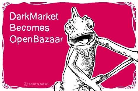 What's in a Word? DarkMarket Becomes OpenBazaar | Peer2Politics | Scoop.it