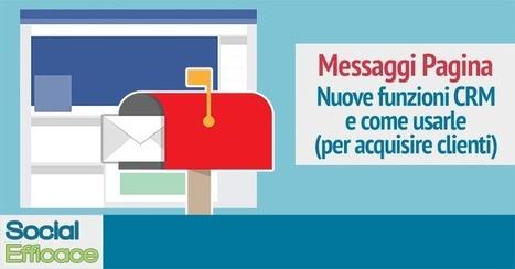 Messaggi Pagina Facebook: nuove funzionalità CRM | Web Marketing per Artigiani e Creativi | Scoop.it