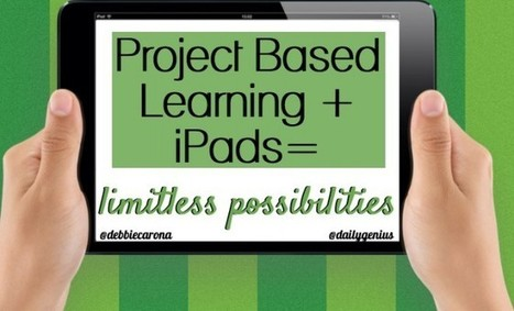 iPads + project based learning = limitless possibilities - Daily Genius | Alive and Learning | Scoop.it