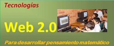 web 2.0 Para desarrollar Pensamiento Matemático: las tecnologías ... | Integra dTIC | Scoop.it