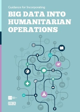 Guidance for incorporating big data into humanitarian operations | Measuring the Networked Nonprofit | Scoop.it