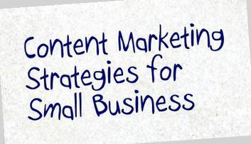 7 Effective Content Marketing Strategies for Small Business | Digital & Mobile Marketing Toolkit | Scoop.it
