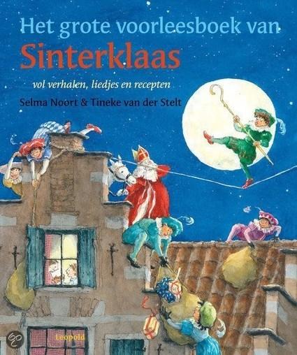 Het grote voorleesboek van Sinterklaas van Selma Noord en Tineke van der Stelt | Sinterklaasfeest, feest met Sint Nicolaas, Zwarte Piet en goochelaar in voorprogramma | Scoop.it