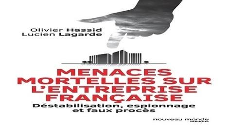 Menaces mortelles sur l'entreprise française, Déstabilisation, espionnage et faux procès  | Portail de l'IE | Intelligence Economique jl | Scoop.it