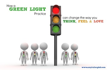 How a Green Light Practice Can Change the Way you Talk, Feel and Love | Relationships | Scoop.it