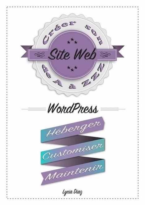 Débuter avec WordPress | La Webeuse | Outils et  innovations pour mieux trouver, gérer et diffuser l'information | Scoop.it