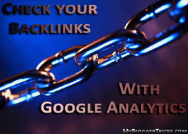 Use Google Analytics To Check out Your Important Backlinks | Backlinkstore the number one free backlink list | Scoop.it